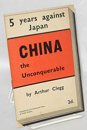 China the unconquerable: Clegg, Arthur