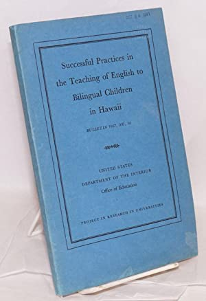 Successful practices in the teaching of English to bilingual children in Hawaii: Coale, Willis B. ...