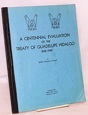 A centennial evaluation of the Treaty of Guadelupe Hidalgo, 1848-1948: Conmy, Peter Thomas