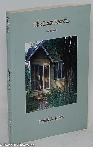 The Last Secret: Jones, Frank A.