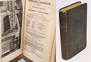 The Newgate Calendar Improved; Being Interesting Memoirs of Notorious Characters Who Have Been ...