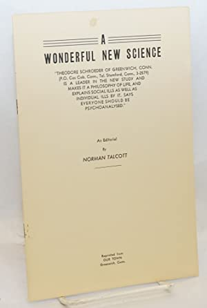 """A wonderful new science. """"Theodore Schroeder of Greenwich, Conn. is a leader in the new study ..."""