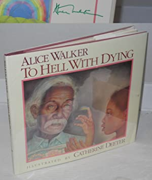 To hell with dying. Illustrated by Catherine Deeter: Walker, Alice