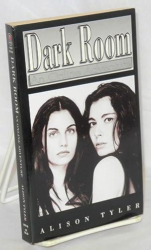 Dark room: an online adventure: Tyler, Alison