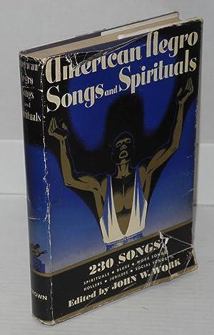 American Negro songs and spirituals a comprehensive: Work, John W.,