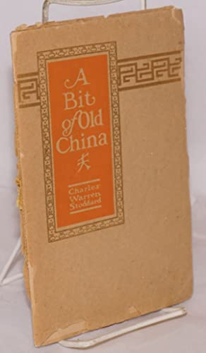 A bit of old China: Stoddard, Charles Warren