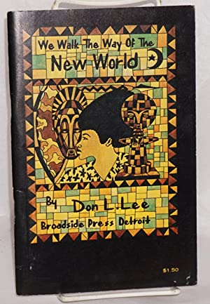 We walk the way of the new world: Lee, Don L.