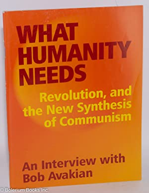 What humanity needs: Revolution, and the New Synthesis of Communism. An interview with Bob Avakian