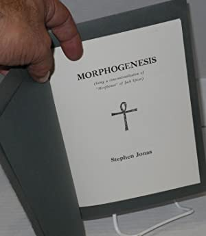 Morphogenesis (being a conventionalization of 'Morphemes' of Jack Spicer): Jonas, Stephen