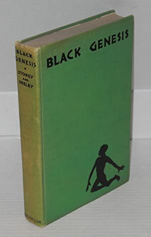 Black genesis; a chronicle, illustrations by Martha Bensley Bru?re: Stoney, Samuel Galliard and ...