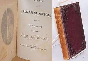 Memoir of Elizabeth Newport, compiled by Ann A. Townsend [second edition]: Townsend, Ann A., ...