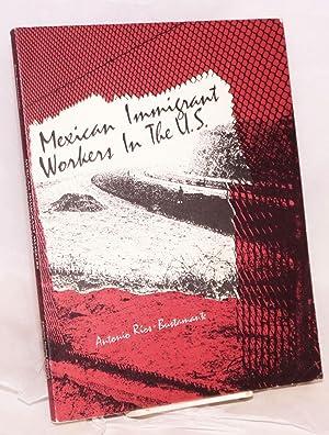 Mexican Immigrant Workers in the U.S.: Rios-Bustamante, Antonio, editor