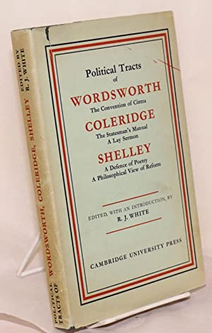 Political Tracts of Wordsworth, Coleridge and Shelley / The Convention of Cintra; The ...