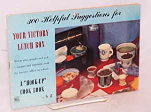 300 helpful suggestions for your victory lunch box. How to plan, prepare and pack a compact and n...