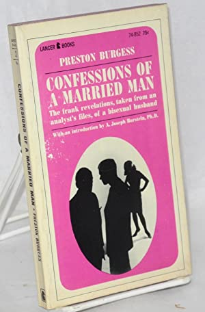Confessions of a married man; the frank revelations, taken from an analyst's files, of a ...