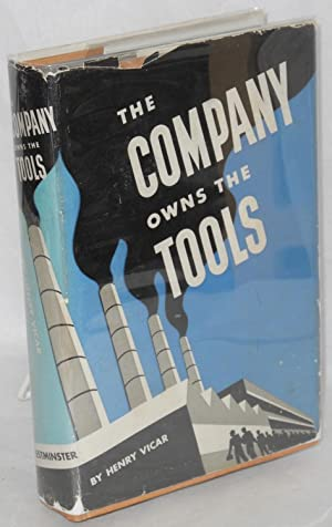 The company owns the tools. by Henry Vicar