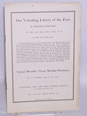 Our vanishing liberty of press, by Theodore Schroeder [and] Sound morality versus morbid pruriency ...