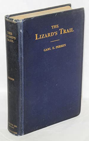 The lizard's trail; a story from the Illinois Central and Harriman Lines strike of 1911 to 1915 i...