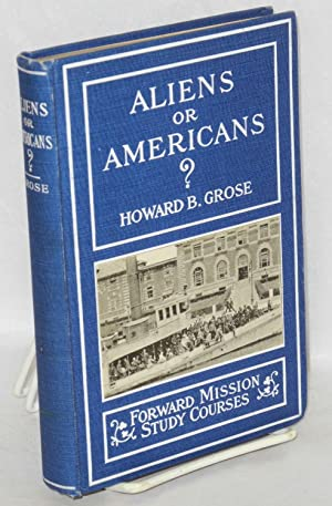 Aliens or Americans? With introduction by Josiah Strong: Grose, Howard B.