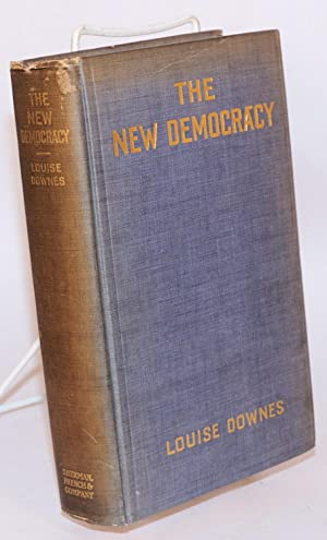 The new democracy: Downes, Louise
