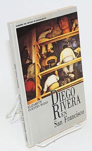Diego Rivera en San Francisco: una historia artistica y documental: Rivera, Diego, Elizabeth ...