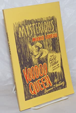 Mysterious Marie Laveau, Voodoo queen; and folk tales along the Mississippi: Martinez, Raymond J.