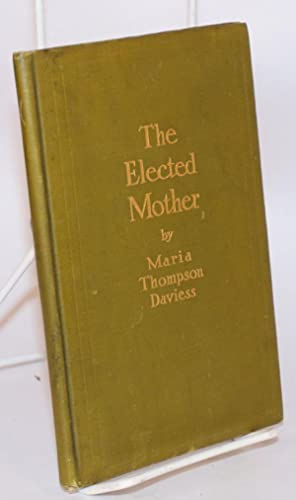 The elected mother, a story of woman's equal rights: Daviess, Maria Thompson