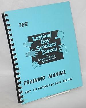 The Lesbian and Gay Speaker's Bureau of Community United Against Violence Training Manual: ...
