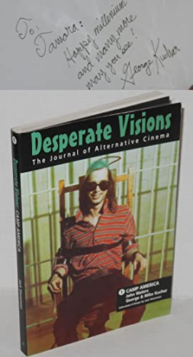 Desperate visions: the journal of alternative cinema. Vol. 1, Camp America; [the films of] John W...