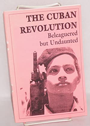 The Cuban revolution, beleaguered but undaunted: Mackler, Jeff and