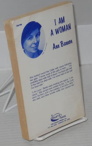 I am a woman: Bannon, Ann [Aka A. Bannon, Ann Thayer, Ann Weldy]