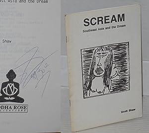 Scream: Southeast Asia and the dream [a poem]: Shaw, Scott