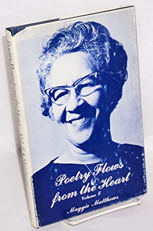 Poetry flows from the heart, volume 2: Matthews, Maggie