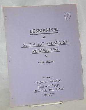 Lesbianism: a socialist-feminist perspective: Williams, Susan