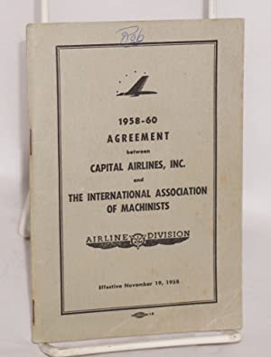 1958-60 agreement between Capital Airlines, Inc. and the International Association of Machinists, ...