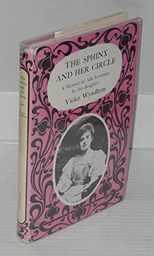 The Sphinx and her circle; a biographical sketch of Ada Leverson, 1862-1933: Wyndham, Violet
