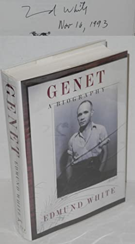 Genet; a biography: White, Edmund, with a chronology by Albert Dichy