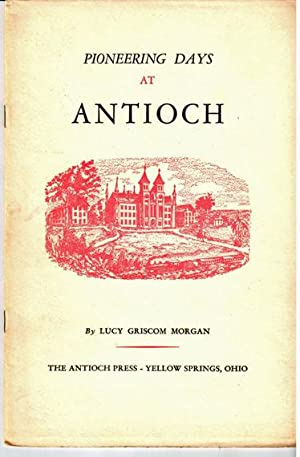 Pioneering days at Antioch: Morgan, Lucy Griscom