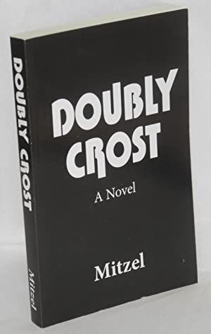 Doubly crost; a novel: Mitzel, John