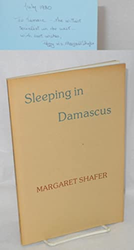 Sleeping in Damascus [with playbill, postcard and ticket laid-in, inscribed and signed]: Shafer, ...