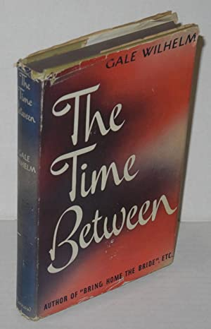 The time between: Wilhelm, Gale