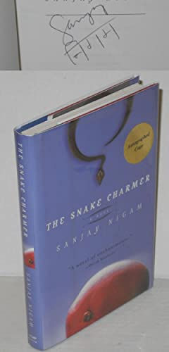 The snake charmer; a novel: Nigam, Sanjay