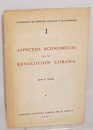 Aspectos economicos de la revolucion Cubana: Noyola, Juan F.