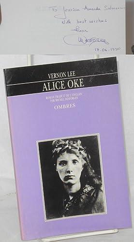 Alice Oke: roman traduit de l'anglais par Michel Desforges: Lee, Vernon [pseudonym of Violet ...