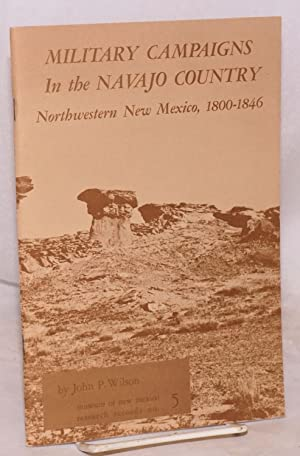 Military campaigns in the Navajo country; northwestern: Wilson, John P.