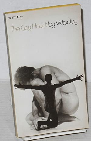 The gay haunt: Jay, Victor [pseudonym for Victor J. Banis]