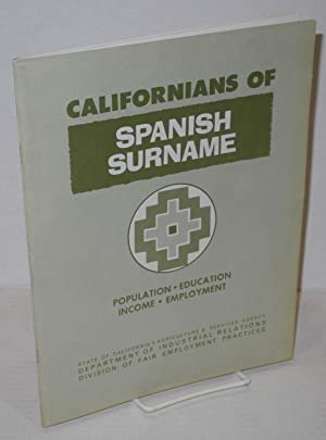 Californians of Spanish Surname; population, education, employment, income. A summary of changes ...