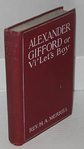 Alexander Gifford or Vi'let's boy; a story of Negro life, illustrated: Merrill, H. A.