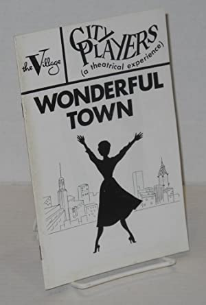"The Village Theater/City Players presents ""Wonderful Town"" [program/playbill]: ..."