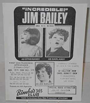 Incredible! Jim Bailey and his revue: as Streisand! as Garland! as Jim Bailey! [handbill] First S...